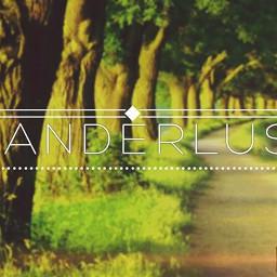 wanderlust wanderlustiam wanderlusting wanderlustgene nature